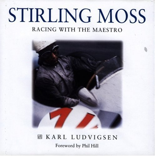 Stirling Moss: Racing with the Maestro por Karl Ludvigsen
