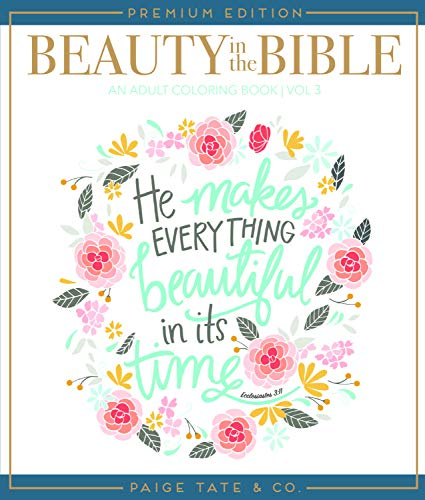 Beauty in the Bible: Adult Coloring Book Volume 3, Premium Edition (Christian Coloring, Bible Journaling and Lettering: Inspirat)