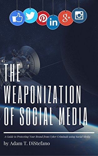 The Weaponization of Social Media (English Edition) por Adam DiStefano