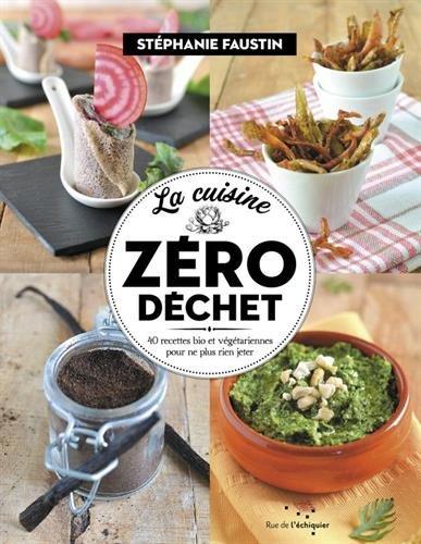 La Cuisine Zéro Déchet par Faustin Stéphanie