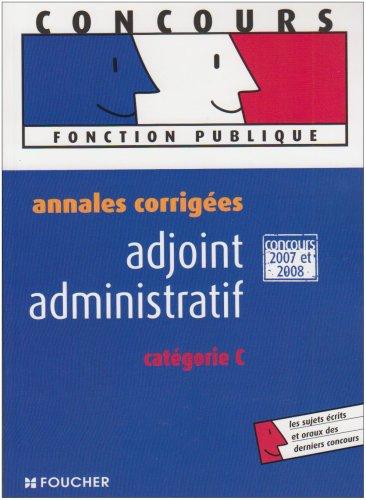Adjoint administratif : Annales corrigées catégorie C (Ancienne Edition) par Eva Fontaine, Christian Latour, Denise Laurent, Alice Fernand, Collectif