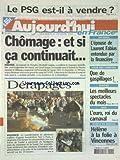 AUJOURD'HUI EN FRANCE [No 197] du 01/02/2002 - CHOMAGE - ET SI CA CONTINUAIT - LA MANIFESTATION D'AGENTS HOSPITALIERS - DERAPAGES - COUR DES COMPTES - QUE DE GASPILLAGES - AFFAIRES - L'EPOUSE DE LAURENT FABIUS ENTENDUE PAR LA FINANCIERE - NICE - L'EURO ROI DU CARNAVAL - LES SPORTS - FOOT