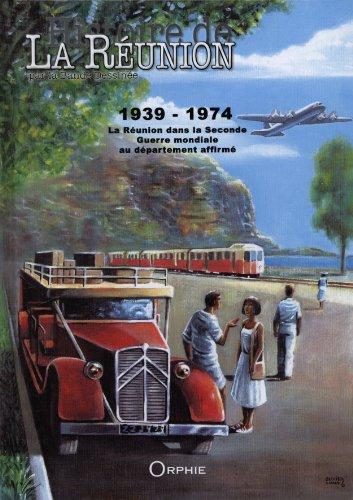 Histoire de la Réunion par la Bande Dessinée, Tome 3 : 1939-1974 : La Réunion dans la seconde guerre mondiale au département affirmé