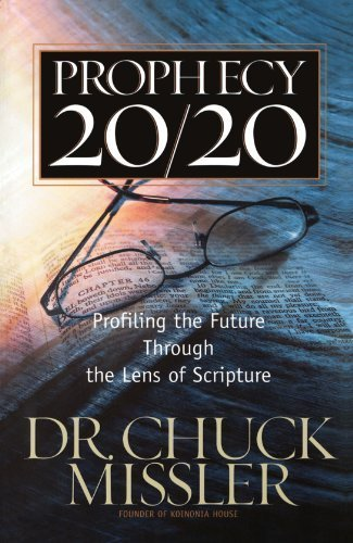 Prophecy 20/20: Profiling the Future Through the Lens of Scripture by Chuck Missler (2006) Paperback