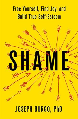 Shame: Free Yourself, Find Joy, and Build True Self-Esteem (English Edition)