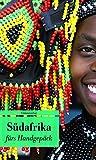 Südafrika fürs Handgepäck: Geschichten und Berichte - Ein Kulturkompass (Bücher fürs Handgepäck) (Unionsverlag Taschenbücher)