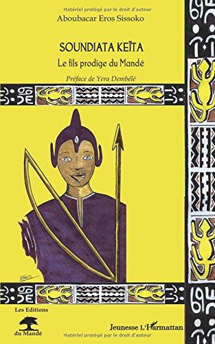 Soundiata Keita le Fils Prodige du Mande