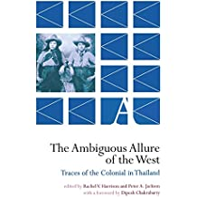 The Ambiguous Allure of the West: Traces of the Colonial in Thailand
