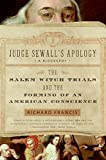Judge Sewall's Apology: The Salem Witch Trials and the Forming of an American Conscience