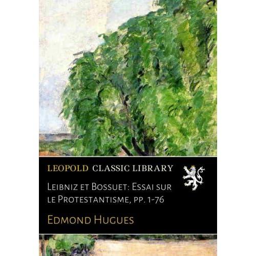 Leibniz et Bossuet: Essai sur le Protestantisme, pp. 1-76