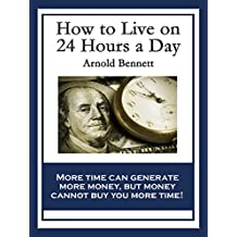 How to Live on 24 Hours a Day: With linked Table of Contents
