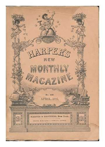 Harper's New Monthly Magazine : vol. 90. April, 1895. no. 539