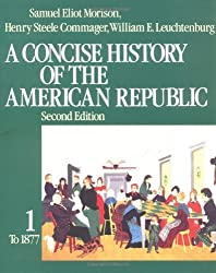A Concise History of the American Republic: Volume 1 by Samuel Eliot Morison (1983-01-13)