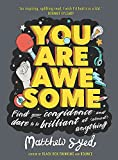 You Are Awesome: Find Your Confidence and Dare to be Brilliant at (Almost) Anything: The Number One Bestseller only £4.99 on Amazon