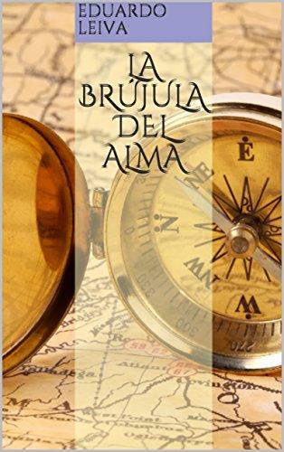 La Brújula del Alma (Serie Brújula Bíblica nº 1) por Eduardo  Leiva
