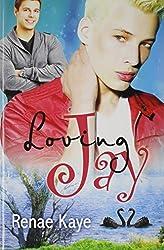 Loving Jay by Renae Kaye (2014-04-18)
