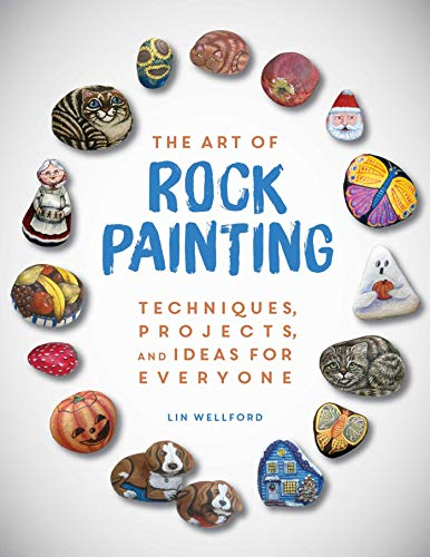 The Art of Rock Painting: Techniques, Projects, and Ideas for Everyone (English Edition) -