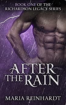 After the Rain (Richardson Legacy Book 1) de [Reinhardt, Maria]