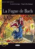 La Fugue de Bach - Buch mit Audio-CD (Lire et s'Entraîner - B1)