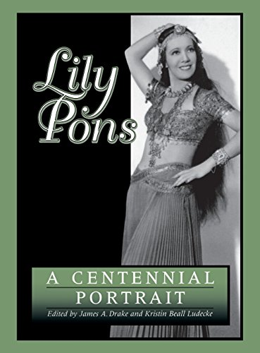 Lily Pons: A Centennial Biography (Opera biography series)