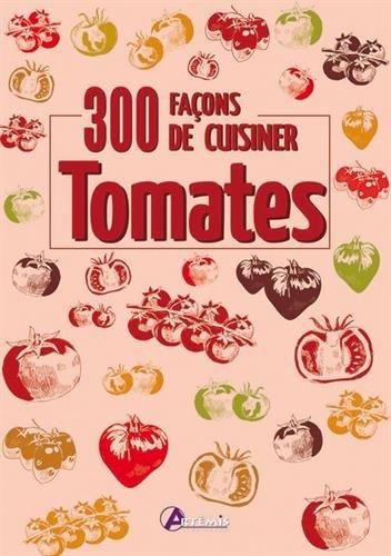 300 façons de cuisiner les tomates par Collectif