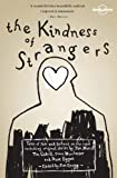 The Kindness of Strangers (Lonely Planet Travel Literature)