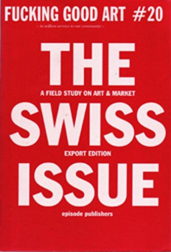 Fucking Good Art: No. 20: The Swiss Issue