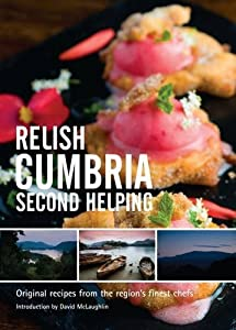 Relish Cumbria - Second Helping: v. 2: Original Recipes from the Region's Finest Chefs by Duncan L. Peters