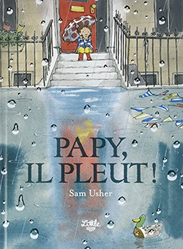 Papy, il pleut ! / Sam Usher | Usher, Sam. Auteur