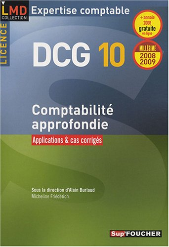 Comptabilité approfondie Licence DCG10 : Applications et cas corrigés (Ancienne Edition)