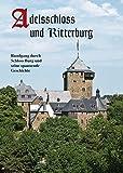 Adelsschloss und Ritterburg: Rundgang durch Schloss Burg und seine spannende Geschichte+ -
