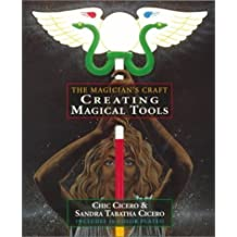 Creating Magical Tools: The Magician's Craft by Chic Cicero (1999-10-08)
