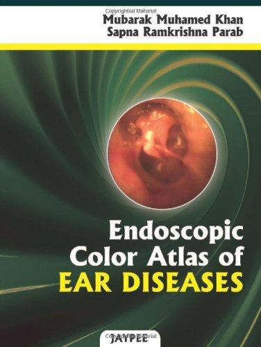 Endoscopic Color Atlas of Ear Diseases by Mubarak M. Khan (2010-06-15)