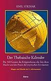 Der Thebaische Kalender: Die 360 Genien der Erdgürtelzone, die Zeit ihrer Macht und die Praxis der mystischen Invokation