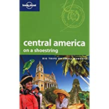 Central America on a Shoestring (Lonely Planet Central America On a Shoestring)