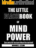 The Little Black Book Of Mind Power - Secrets Of Instant Manifestation