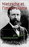 Nietzsche et l'Immoralisme:  philosophie contamporaine