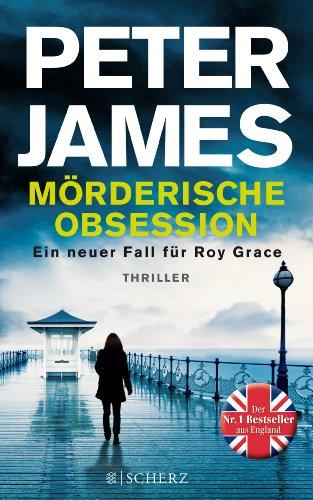 Buchseite und Rezensionen zu 'Mörderische Obsession: Thriller' von Peter James