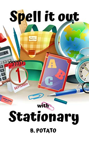 Spell It Out With Stationary: Book for Kids Age 3-8, Boys or Girls, kids, and Preschool Prep, Kindergarten,1st-2nd Grade Activity Learning. (English Edition)