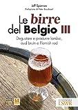 Le birre del Belgio III: Degustare e produrre Lambic, Oud Bruin e Flemish Red