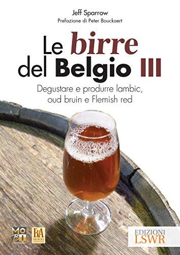 le-birre-del-belgio-degustare-e-produrre-lambic-oud-bruin-e-flemish-red