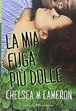 Scarica Libro La mia fuga piu dolce (PDF,EPUB,MOBI) Online Italiano Gratis