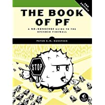 The Book of PF: A No-Nonsense Guide to the OpenBSD Firewall 3rd edition by Hansteen, Peter N. M. (2014) Paperback