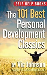 Self Help Books: The 101 Best Personal Development by Vic Johnson (2012-07-20)