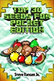 #7: Top 30 Seeds for Pocket Edition