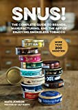 Snus!: The Complete Guide to Brands, Manufacturing, and Art of Enjoying Smokeless Tobacco (English Edition)