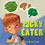 Books for Kids: Picky Eater: (Children's book about a Kid Who Tries Eating Vegetables, Growing Up Books, Picture Books, Preschool Books, Ages 3-5, Baby ... Kids Book, Bedtime Story (English Edition)