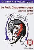 Le Petit Chaperon rouge et autres contes