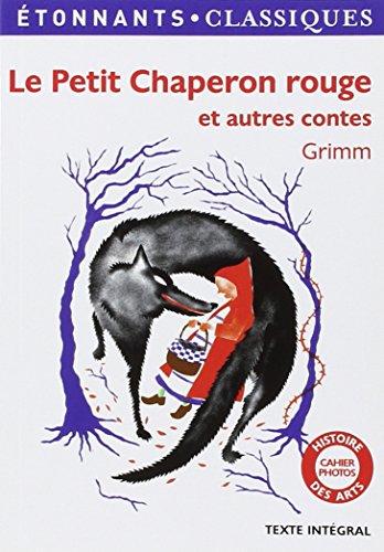 Le Petit Chaperon rouge et autres contes par Jakob et Wilhelm Grimm