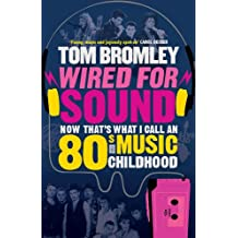 Wired for Sound: Now That's What I Call An Eighties Music Childhood